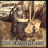 Burnsville Band: Give Me a Job