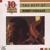 Bobby Womack: The Best of Bobby Womack [EMI-Capitol Special Markets]