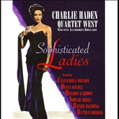 Charlie Haden/Charlie Haden Quartet West: Sophisticated Ladies