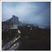 Mogwai: Hardcore Will Never Die, But You Will [Digipak]