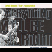 Jakob Dinesen/Kurt Rosenwinkel (Guitar): Everything Will Be All Right