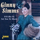 Ginny Simms: I'd Like to Set You to Music