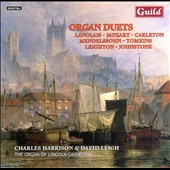 Organ duets by Langlais, Mozart, Carleton, Mendelssohn, Tomkins, Leighton, Johnstone / Charles Harrison and David Leigh, organ