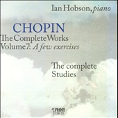 Chopin: The Complete Works Vol. 7: A Few Exercises / Ian Hobson, piano