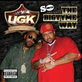 UGK: The Bigtyme Way [PA]