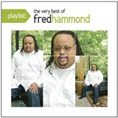Fred Hammond: Playlist: The Very Best of Fred Hammond