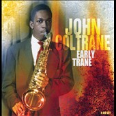 John Coltrane: Early Trane