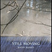 Kathy Raimey: Still Moving