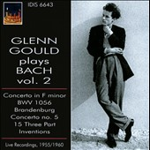 Glenn Gould plays Bach, Vol. 2: Concerto in F minor BWV 1056; Brandenburg Concerto No. 5; 15 Three Part Inventions