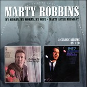 Marty Robbins: My Woman, My Woman, My Wife/Marty After Midnight