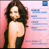 Mahler: Ruckert-Lieder; Brahms: Zwei Gesange, Op. 91; Schubert, Sibelius / Julia Morgan, mezzo-soprano, Amanda Johnston, piano; Jody Davenport, viola