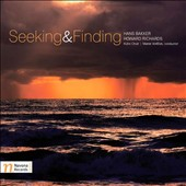 Seeking & Finding - Choral works by Hans Bakker and Howard Richards / Kuhn Choir, Marek Vorlicek