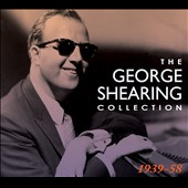 George Shearing: The George Shearing Collection: 1939-1958 [Box]