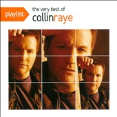 Collin Raye: Playlist: The Very Best of Collin Raye