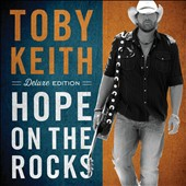 Toby Keith: Hope on the Rocks [Deluxe Edition] [Digipak] *