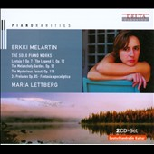 Erkki Melartin: The Solo Piano Works /  Maria Lettberg, piano