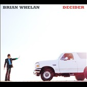 Brian Whelan: Decider [Digipak]