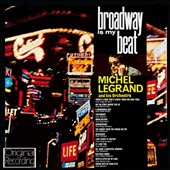 Michel Legrand: Broadway Is My Beat