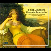 Felix Draeseke: Complete Symphonies / Weigle