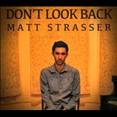 Matt Strasser: Don't Look Back [Digipak]