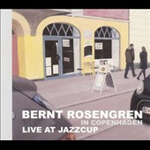 Bernt Rosengren (Sax): Live at Jazzcup