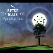 Betse Ellis: High Moon Order [Digipak]