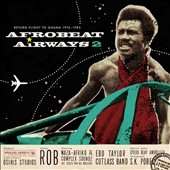 Various Artists: Afrobeat Airways, Vol. 2: Return Flight To Ghana 1974-1983 [Digipak]
