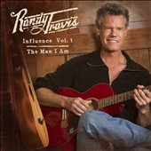 Randy Travis (Country): Influence, Vol. 1: The Man I Am