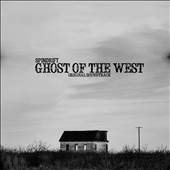 Spindrift: Ghost of the West [Original Soundtrack] [Digipak]