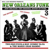Various Artists: New Orleans Funk, Vol. 3: Two-Way-Pocky-Way, Gumbo Ya-Ya & The Mardi Gras Mambo