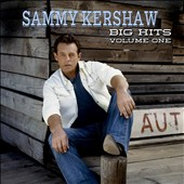 Sammy Kershaw: Big Hits, Vol. 1 [Digipak]