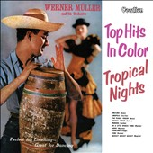 Werner Müller & His Orchestra/Werner Müller: Tropical Nights & Top Hits In Color
