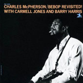 Charles McPherson: Be-Bop Revisited