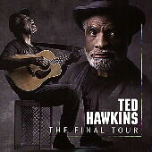 Ted Hawkins: The Final Tour