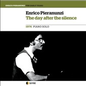 Enrico Pieranunzi: The Day After the Silence: 1976 Piano Solo