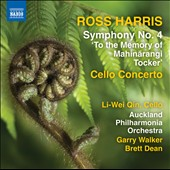 Ross Harris (b.1945): Cello Concerto; Symphony No. 4 'To the Memory of Mahinarangi Tocker' / Li-Wei Qin, cello; Robert Ashworth, viola