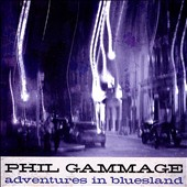 Phil Gammage: Adventures In Bluesland [Slipcase]