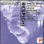 Bernstein Century - Respighi: Pini di Roma, etc/ New York PO