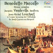 Benedetto Marcello (1686-1739): Twelve Sonatas for Oboe & Organ / Jacques Vandeville, oboe; Jean-Michel Louchart, organ