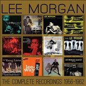 Lee Morgan: The Complete Recordings: 1956-1962 [Box] *