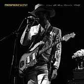 Phosphorescent: Live at the Music Hall *