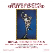 Spirit of England - music for military band by Holst, Jacob, Vaughan Williams, Vinter, Quilter, Ireland, Walton / Michael Birchill, baritone