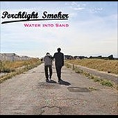 Porchlight Smoker: Water Into Sand