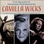 Camilla Wicks: Five Decades of Treasured Performances - Works of Barber, Bartók, Beethoven, Brahms, Bloch et al. / Camilla Wicks, violin; Robert Levin, piano; San Francisco SO; Hollywood Bowl SO; Stowkowski et al.