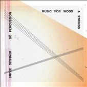 So Percussion/Bryce Dessner (The National): Bryce Dessner: Music for Wood and Strings *