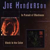 Joe Henderson: In Pursuit of Blackness/Black Is the Color