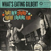What's Eating Gilbert: That New Sound You're Looking For [7/10] *