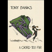 Tony Banks: A Chord Too Far *