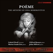Poème: The Artistry of Lydia Mordkovitch - works by Anton Rubinstein, Wagner, Rachmaninov, Chausson, Dvorak, Kroll, Ridout, Ravel, Elgar / Gabriel Woolf, narrator; Julian Milford, piano