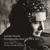 Joseph Haydn: Symphonies Nos. 31 'Horn Signal'; 70 & 101 'The Clock' / Robin Ticciati, Scottish CO